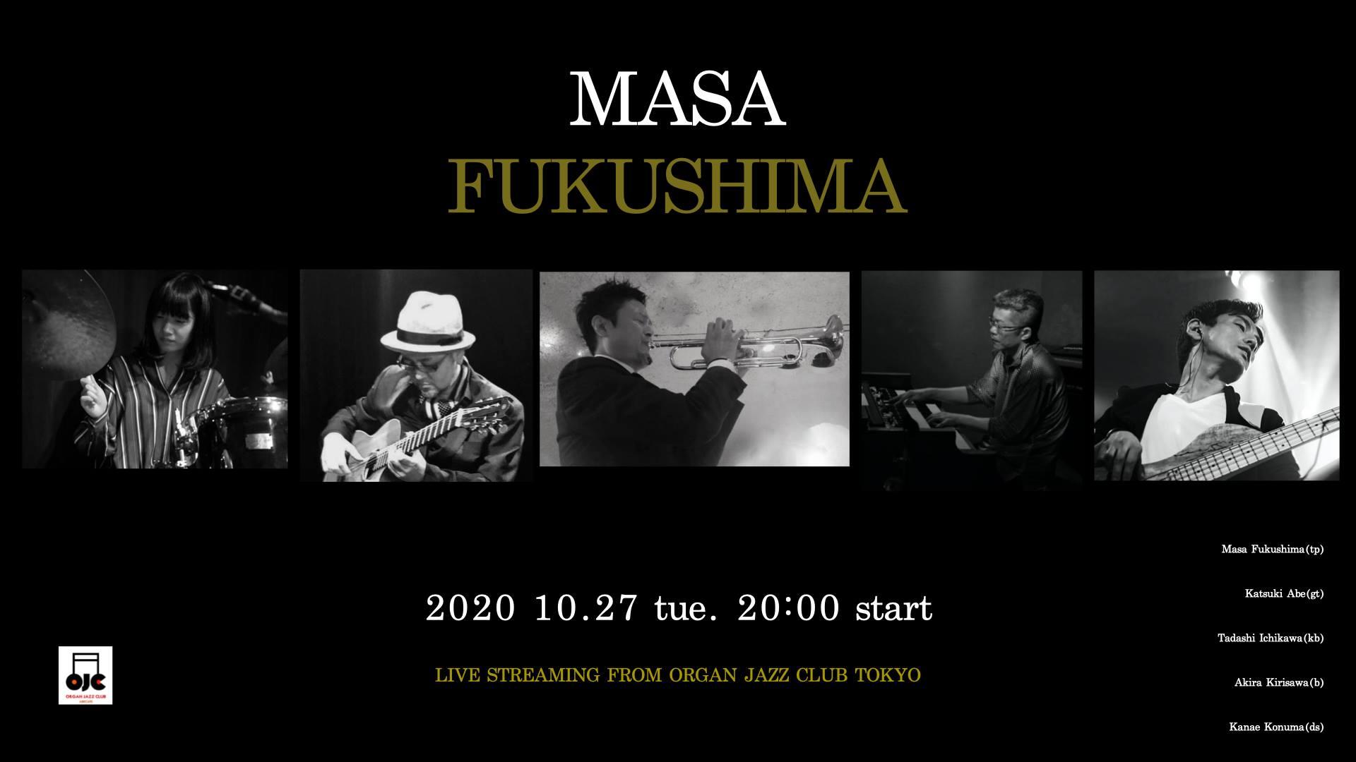 MASA FUKUSHIMA 2020年10月27日Streaming Live